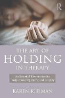 The Art of Holding in Therapy: An...