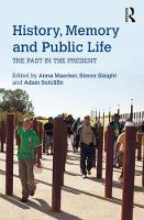 History, Memory and Public Life: The...