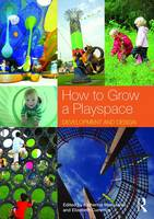 How to Grow a Playspace: Development...