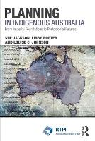 Planning in Indigenous Australia: ...