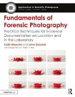 Fundamentals of Forensic Photography:...