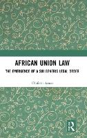 African Union Law: The Emergence of a...