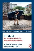 Title IX: The Transformation of Sex...