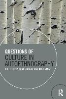 Questions of Culture in Autoethnography