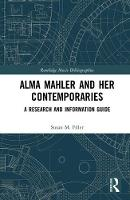 Alma Mahler and Her Contemporaries: A...