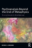 Psychoanalysis Beyond the End of...