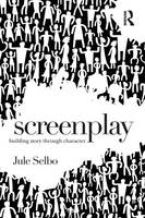Screenplay: Building Story Through...