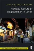Heritage-led Urban Regeneration in China