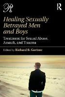 Healing Sexually Betrayed Men and...