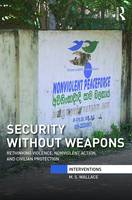 Security Without Weapons: Rethinking...