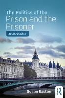 The Politics of the Prison and the...