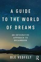 A Guide to the World of Dreams: An...