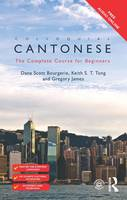 Colloquial Cantonese: The Complete...
