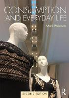 Consumption and Everyday Life: 2nd...
