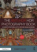 The Anti-HDR HDR Photography Book: A...