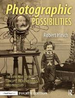 Photographic Possibilities: The...