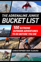 The Adrenaline Junkie Bucket List: ...
