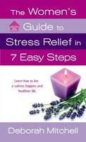 The Woman's Guide to Stress Relief in...