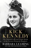 Kick Kennedy: The Charmed Life and...