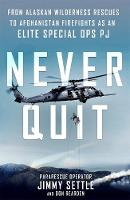 Never Quit: From Alaskan Wilderness...