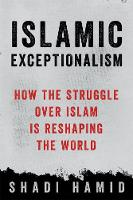 Islamic Exceptionalism: How the...