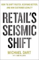Retail's Seismic Shift: How to Shift...