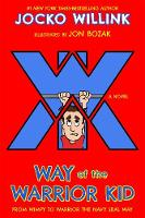 Way of the Warrior Kid: From Wimpy to...