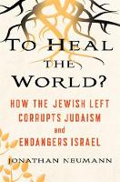 To Heal the World?: How The Jewish...