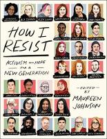How I Resist: Activism and Hope for a...