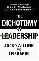 The Dichotomy of Leadership: ...