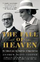 The Fall of Heaven: The Pahlavis and...