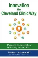 Innovation the Cleveland Clinic Way:...