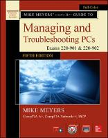 Mike Meyers' CompTIA A+ Guide to...