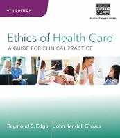 Ethics of Health Care: A Guide for...
