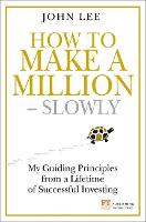 How to Make a Million Slowly: My...