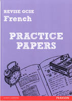 Revise GCSE French Practice Papers