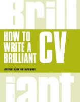 How to Write a Brilliant CV: What...