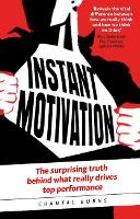 Instant Motivation: The Surprising...