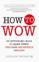 How to Wow: 68 Effortless Ways to ...