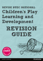 REVISE BTEC National Children's Play,...