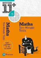 Revise 11+ Maths Ten-Minute Tests