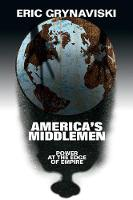 America's Middlemen: Power at the ...