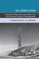 Oil Revolution: Anticolonial Elites,...
