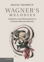 Wagner's Melodies: Aesthetics and...