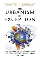 The Urbanism of Exception: The...