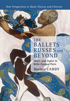 The Ballets Russes and Beyond: Music...