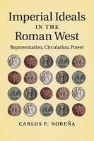 Imperial Ideals in the Roman West:...