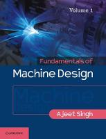 Fundamentals of Machine Design: Volume 1