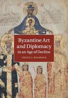 Byzantine Art and Diplomacy in an Age...