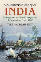 A Business History of India:...